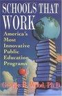 Schools That Work : America's Most Innovative Public Education Programs