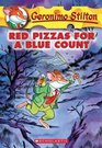 Red Pizzas for a Blue Count  (Geronimo Stilton, Bk 7)