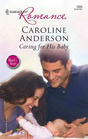 Caring For His Baby (Yoxburgh, Bk 2) (Heart to Heart) (Harlequin Romance, No 3989)