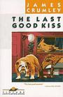 The Last Good Kiss (C. W. Sughrue, Bk 1)