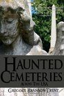 Haunted Cemeteries Across The USA