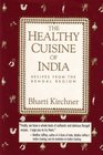 The Healthy Cuisine of India Recipes from the Bengal Region