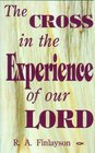 Cross in Experience of Our Lor