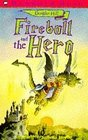 Fireball and the Hero