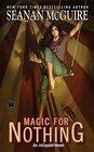 Magic for Nothing (InCryptid, Bk 6)