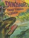 Dinosaurs: Those Terrible Lizards