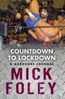 Countdown to Lockdown A Hardcore Journal by Mick Foley