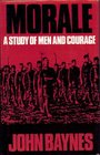 Morale A Study of Men and Courage
