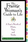 The Frantic Woman's Guide to Life: A Year's Worth of Hints, Tips, and Tricks