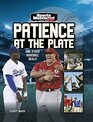 Patience at the Plate And Other Baseball Skills