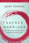Sacred Marriage Participant's Guide with DVD What If God Designed Marriage to Make Us Holy More Than to Make Us Happy