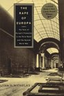 Rape Of Europa The  The Fate of Europe's Treasures in the Third Reich and the Second Wor