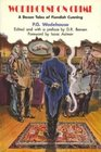 Wodehouse on Crime:  A Dozen Tales of Fiendish Cunning (Library of Crime Classics)
