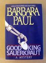 Good King Sauerkraut (Marian Larch, Bk 3)