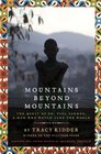 Mountains Beyond Mountains  The Quest of Dr Paul Farmer  A Man Who Would Cure the World
