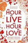 An Hour to Live an Hour to Love