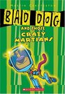 Bad Dog 2  Bad Dog And Those Crazy Martians