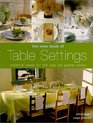 The New Book of Table Settings Creative Ideas for the Way We Gather Today