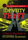 The Young Adult's Guide to Identity Theft A Step-by-Step Guide to Stopping Scammers