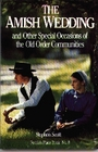 The Amish Wedding  Other Special Occasions of the Old Order Communities