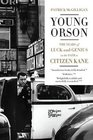 Young Orson The Years of Luck and Genius on the Path to Citizen Kane
