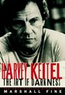 Harvey Keitel The Art of Darkness