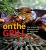 Williams-Sonoma On the Grill Adventures in Fire and Smoke