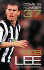 Come in Number 37 Rob Lee The Autobiography