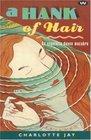 A Hank of Hair An Exquisite Danse Macabre