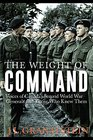The Weight of Command Voices of Canada's Second World War Generals and Those Who Knew Them