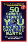 50 Simple Things You Can Do to Save the Earth Completely New and Updated for the 21st Century