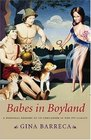 Babes In Boyland A Personal History Of Co-education In The Ivy League