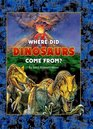 Where Did Dinosaurs Come From