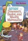 My Weird School Fast Facts Dinosaurs Dodos and Woolly Mammoths