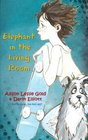 Elephant in theLiving Room The story of a skateboarder a missing dog and a family secret