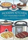Modern Kitchen Old-Fashioned Flavors