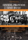 Divide Provide and Rule  An Integrative History of Poverty Policy Social Reform and Social Policy in Hungary under the Habsburg Monarchy
