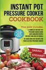 instant pot cookbook A Complete Instant Pot Pressure Cooker Guide With Amazing Recipes For Fast And Healthy Meals 101 Quick And Easy Recipes For Your Electric Pressure Cooker