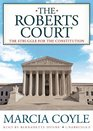 The Roberts Court The Struggle for the Constitution