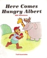 Here Comes Hungry Albert ABC Adventures