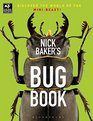 Nick Baker's Bug Book Discover the World of the Mini-beast