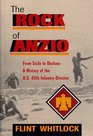 The Rock of Anzio: From Sicily to Dachau : A History of the 45th Infantry Division
