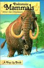 Prehistoric Mammals After the Dinosaurs Pop-up Book