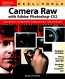 Real World Camera Raw with Adobe Photoshop CS2