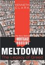 The Story Behind the Mortgage and Housing Meltdown The Legacy of Greed