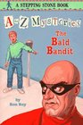 The Bald Bandit (A to Z Mysteries, Bk 2)