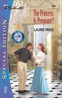 The Princess is Pregnant! (Crown and Glory, Bk 1) (Silhouette Special Edition, No 1459)
