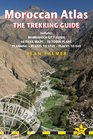 Moroccan Atlas  The Trekking Guide 2nd Planning places to stay places to eat 44 trail maps and 10 town plans includes Marrakech city guide