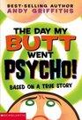 The Day My Butt Went Psycho (Butt Trilogy, Bk 1)