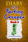 Diary of a Farting Minecraft Creeper: Book 2: How Does the Creeper DOUBLE His Power? (Diary of a Farting Creeper) (Volume 2)